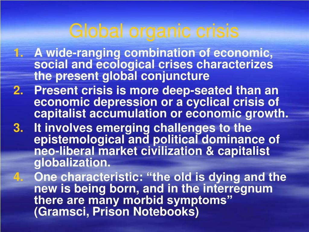 Global organic crisis