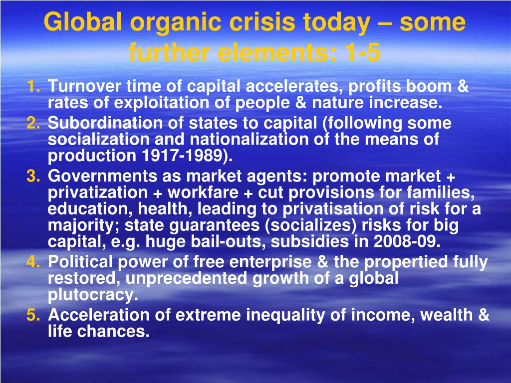 Global organic crisis today – some further elements: 1-5