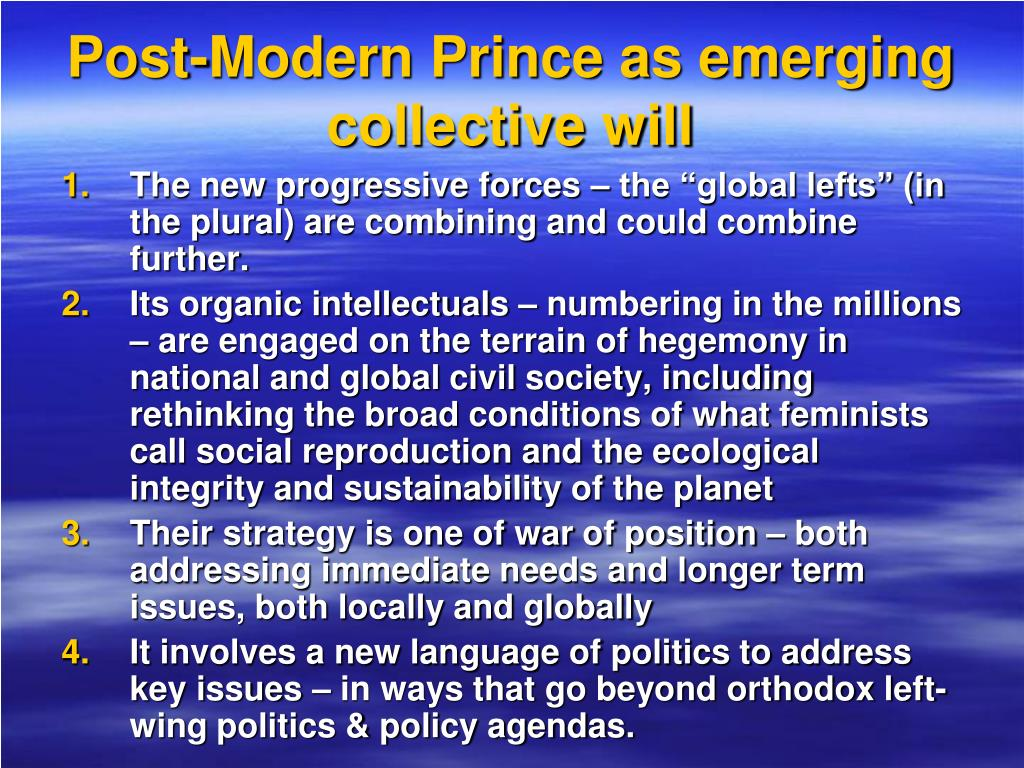 Post-Modern Prince as emerging collective will