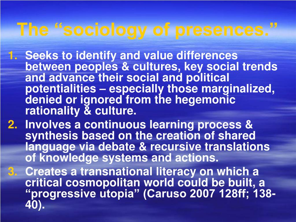"The ""sociology of presences."""