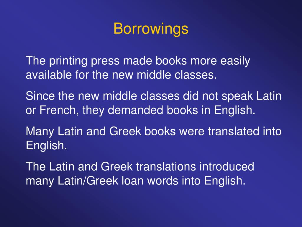 french borrowings in modern english Why are there so many english loanwords in the modern russian language   attempts to keep french free of english borrowings, usually by replacing them.