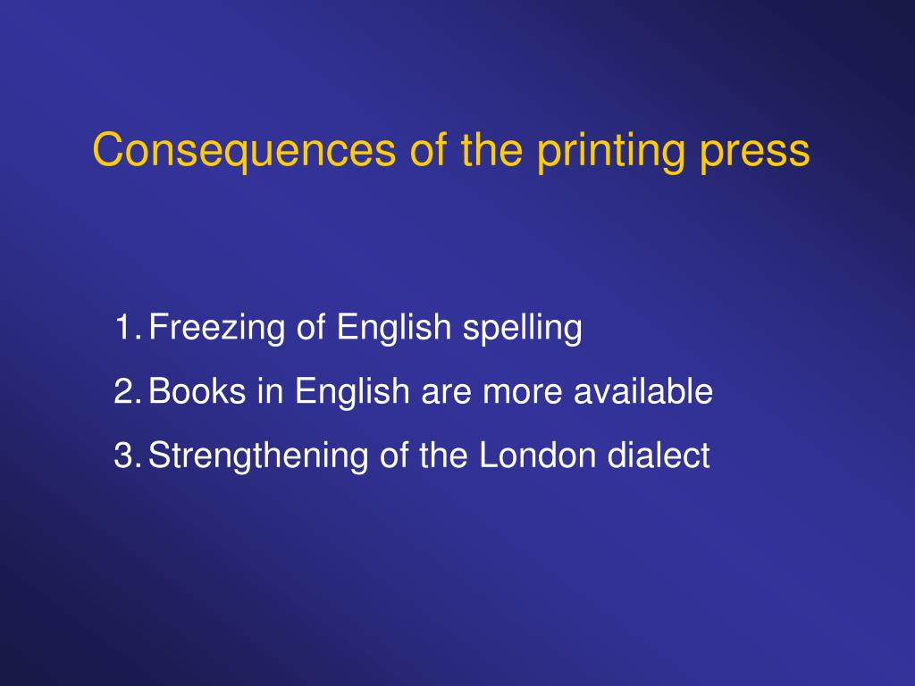 printing press consequences The long-term e↵ects of the printing press in sub-saharan africa  printing press and show that it still has consequences on  printing press and.