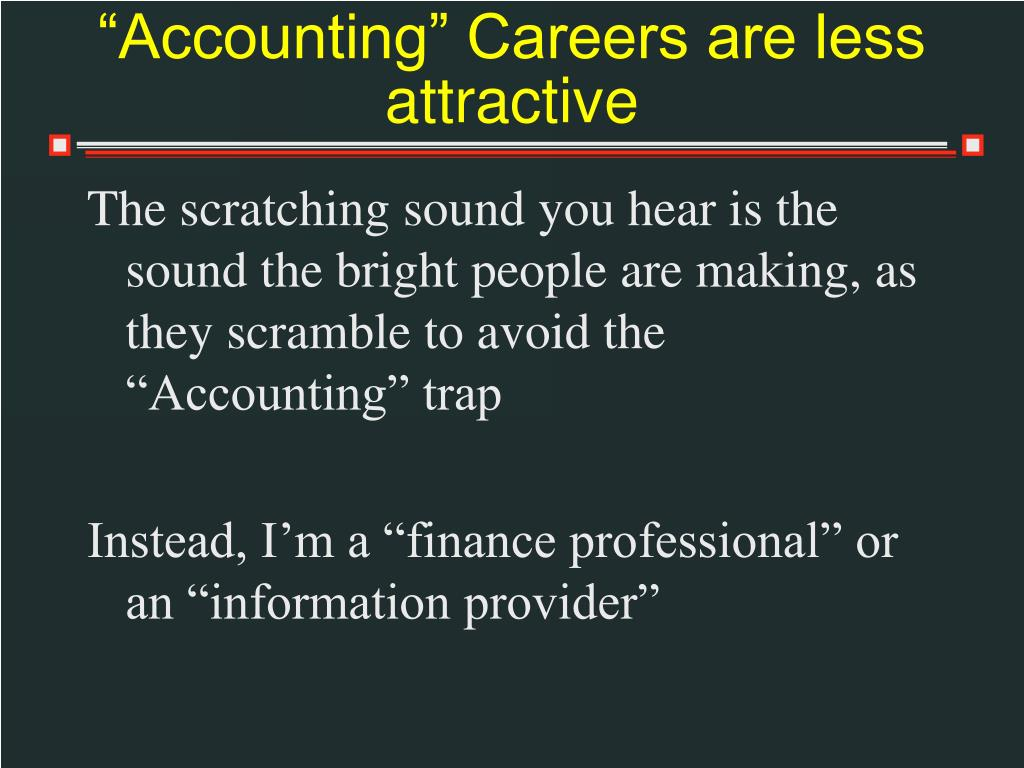 """""""Accounting"""" Careers are less attractive"""
