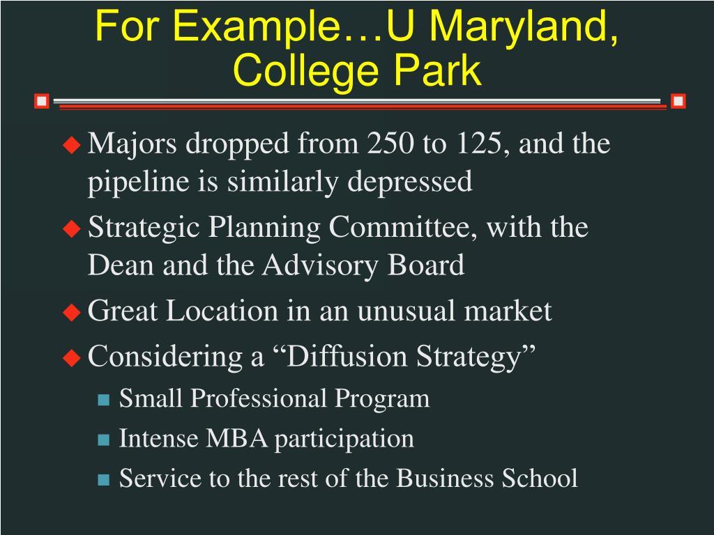 For Example…U Maryland,