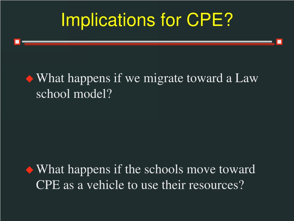 Implications for CPE?