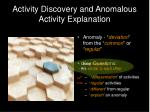 activity discovery and anomalous activity explanation15