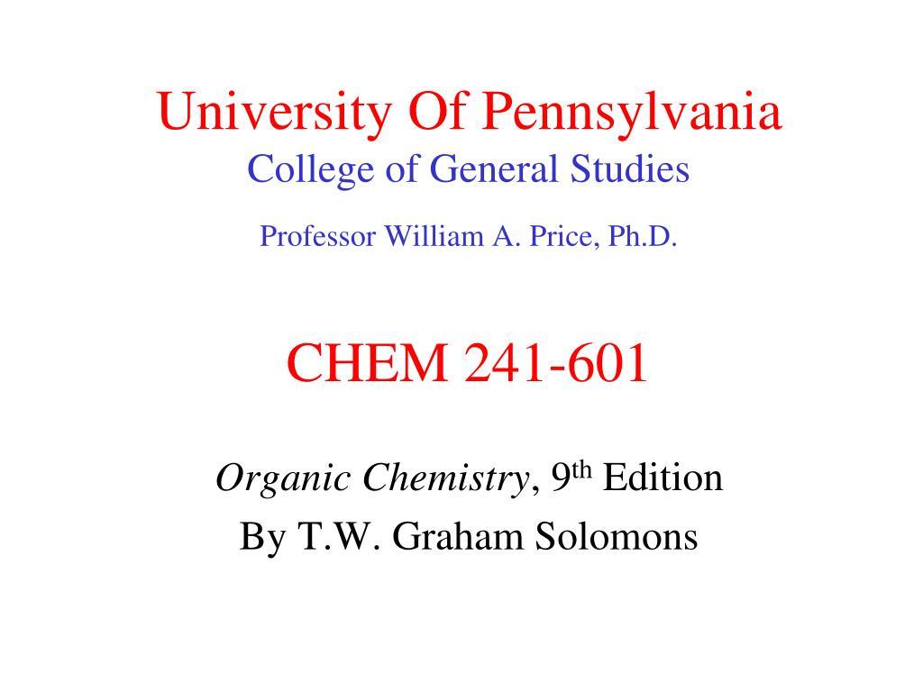 university of pennsylvania college of general studies professor william a price ph d chem 241 601