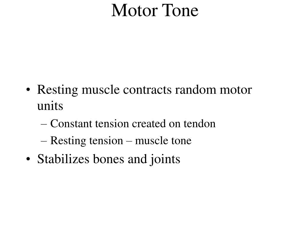 Motor Tone