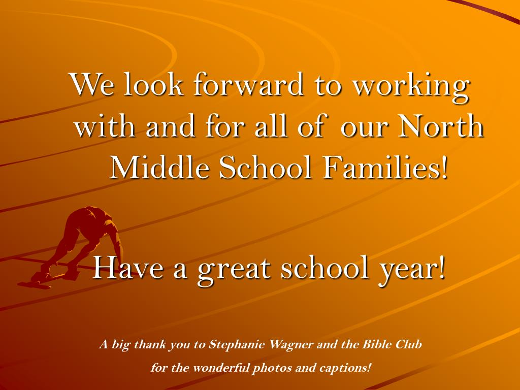 We look forward to working with and for all of our North Middle School Families!