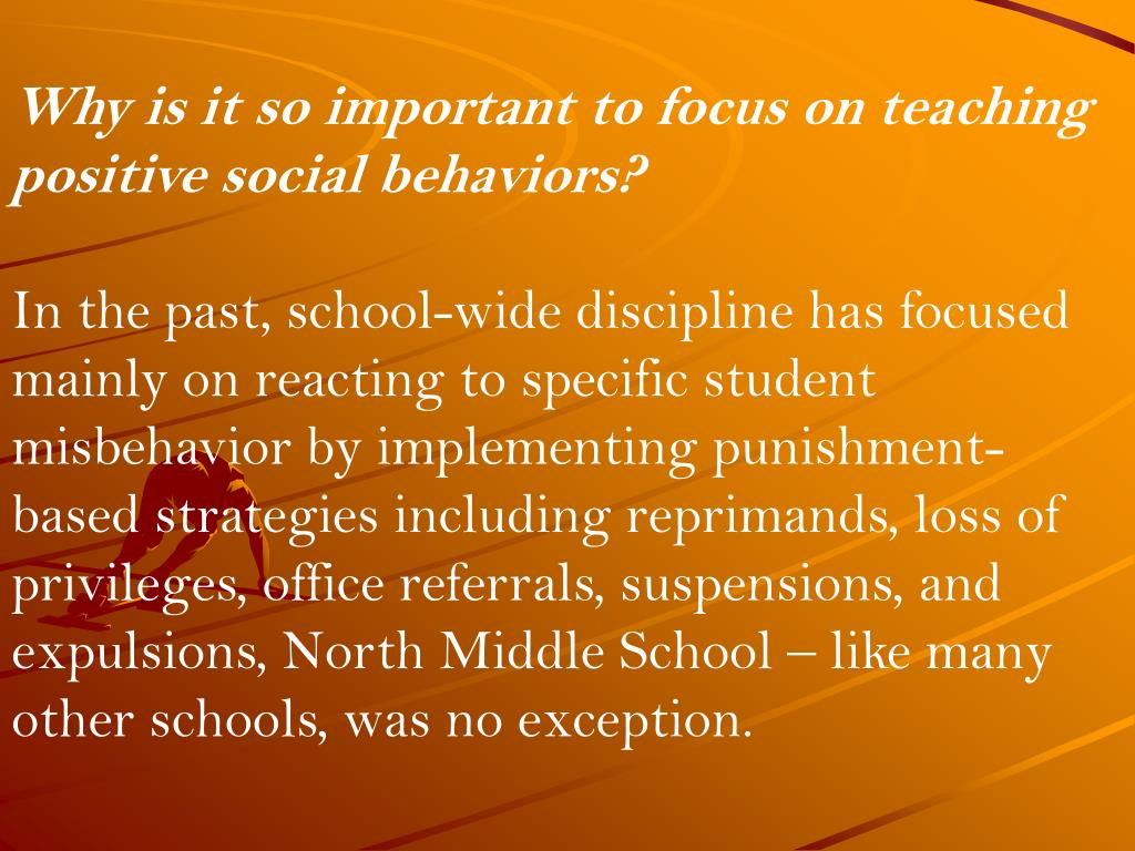 Why is it so important to focus on teaching positive social behaviors?