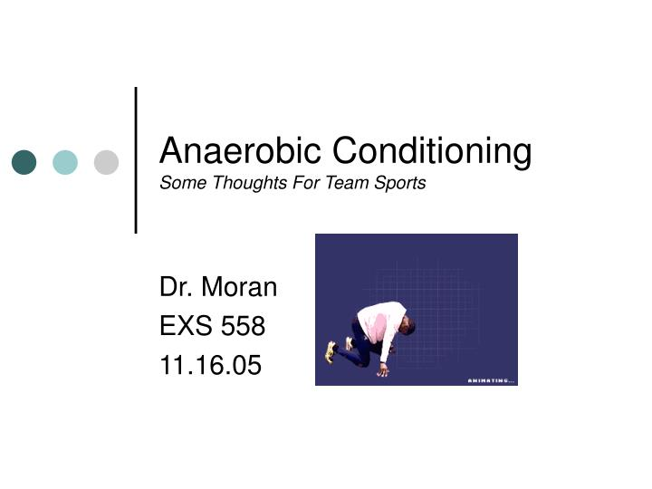 Anaerobic conditioning some thoughts for team sports