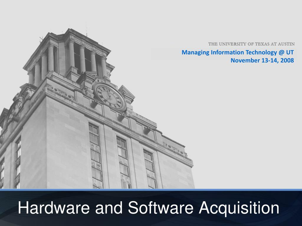Hardware and Software Acquisition