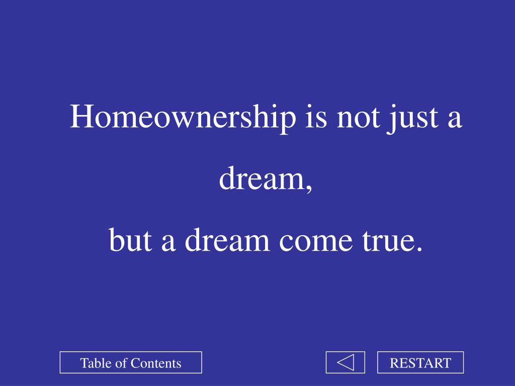 Homeownership is not just a dream,