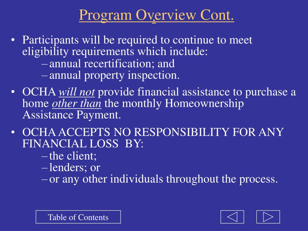 Participants will be required to continue to meet eligibility requirements which include: