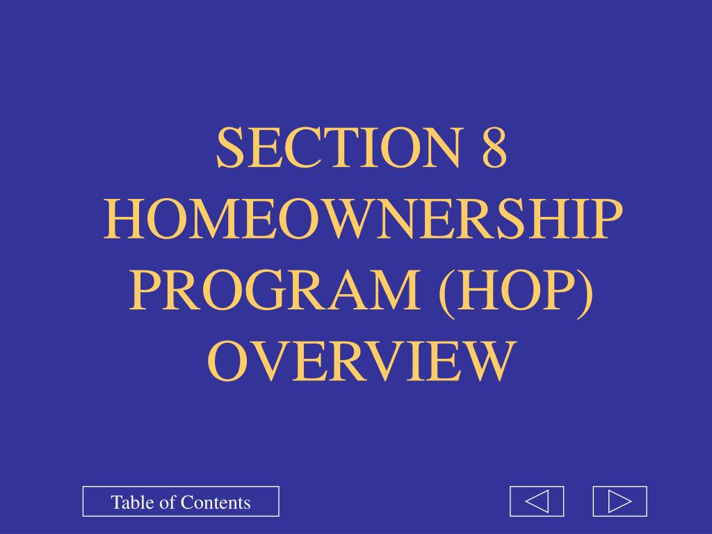 SECTION 8 HOMEOWNERSHIP PROGRAM (HOP) OVERVIEW