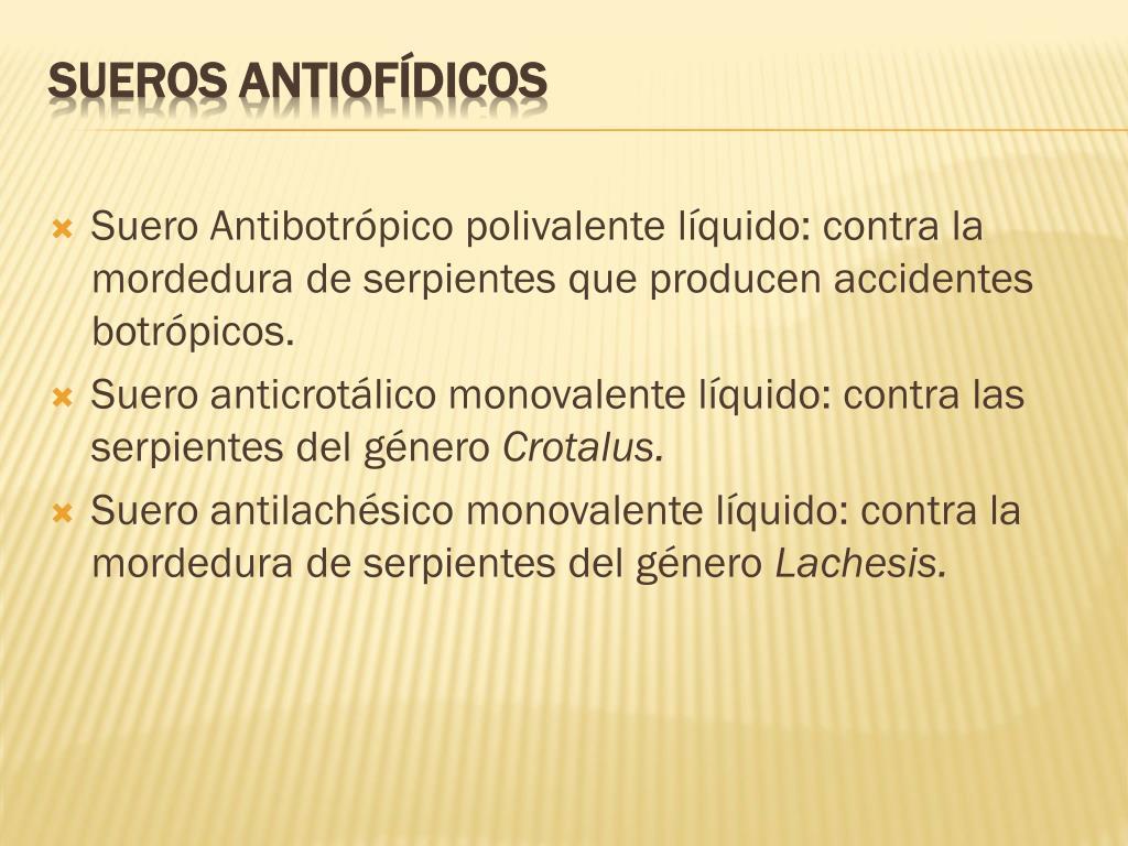 Suero Antibotrópico polivalente líquido: contra la mordedura de serpientes que producen accidentes botrópicos.