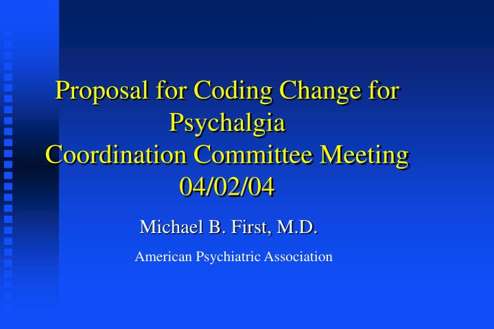Proposal for coding change for psychalgia coordination committee meeting 04 02 04