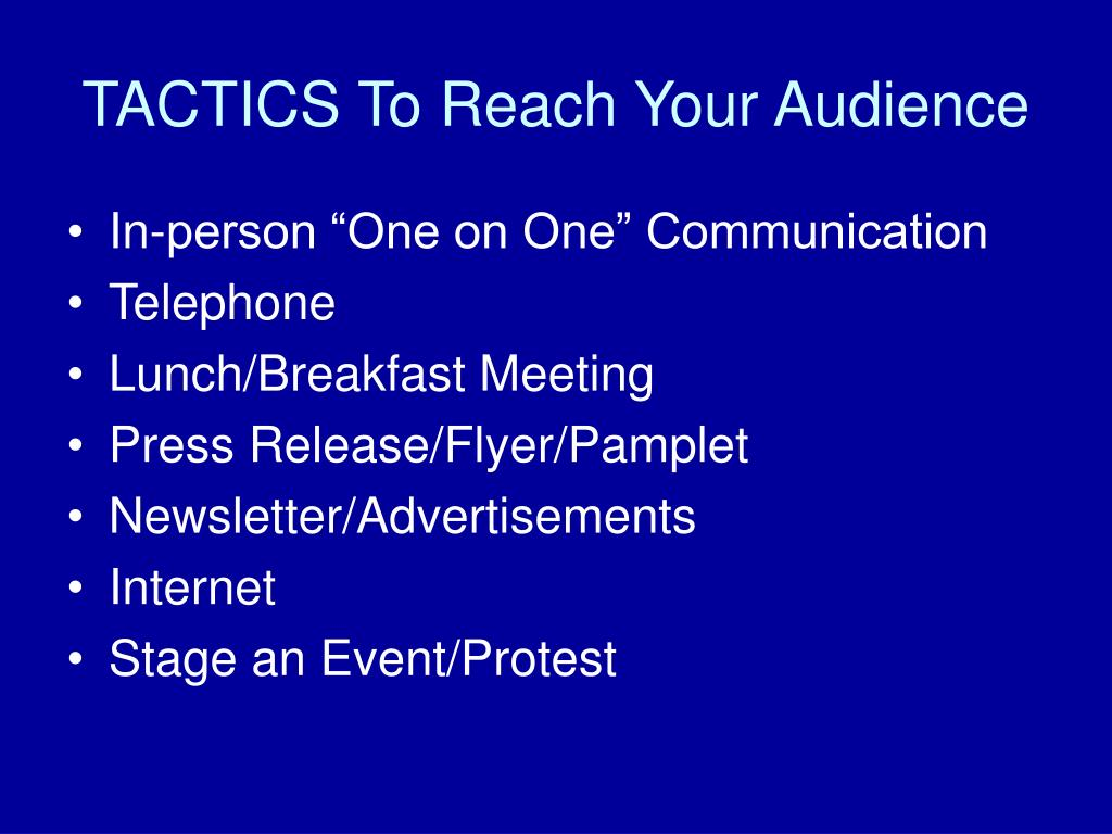 TACTICS To Reach Your Audience