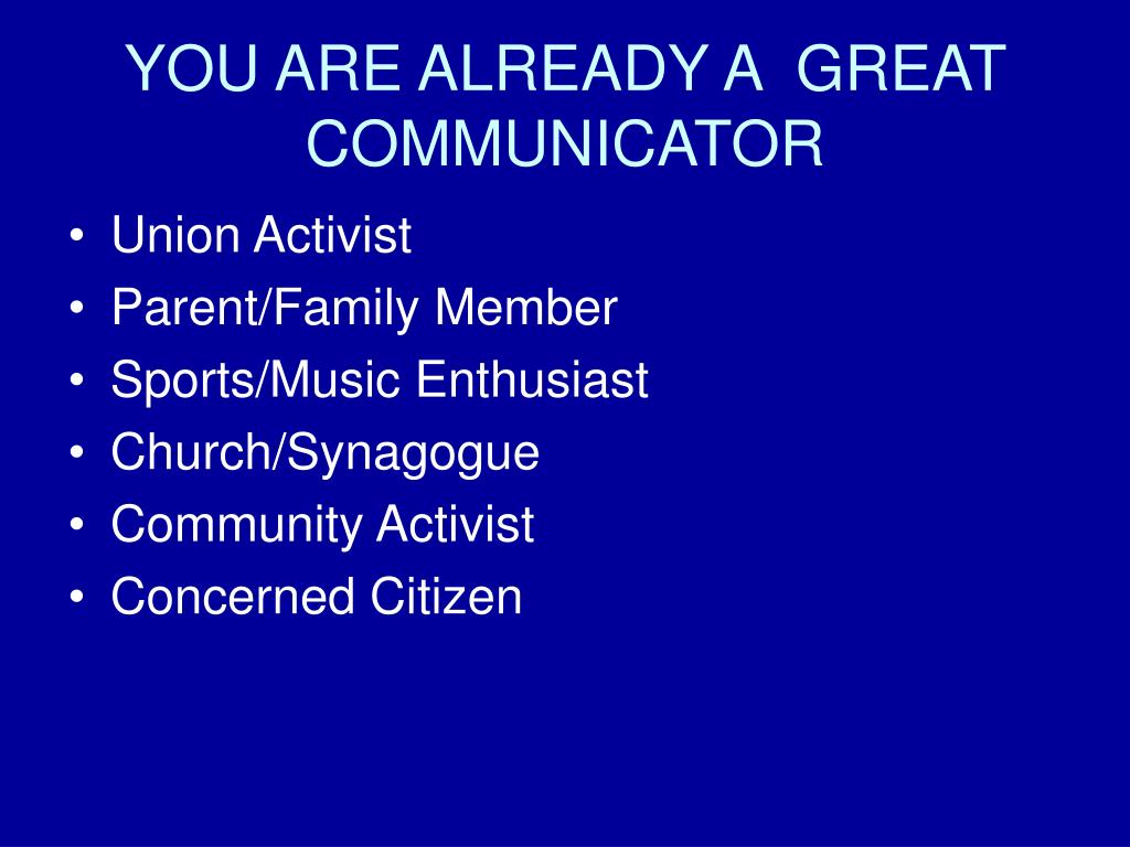 YOU ARE ALREADY A  GREAT COMMUNICATOR