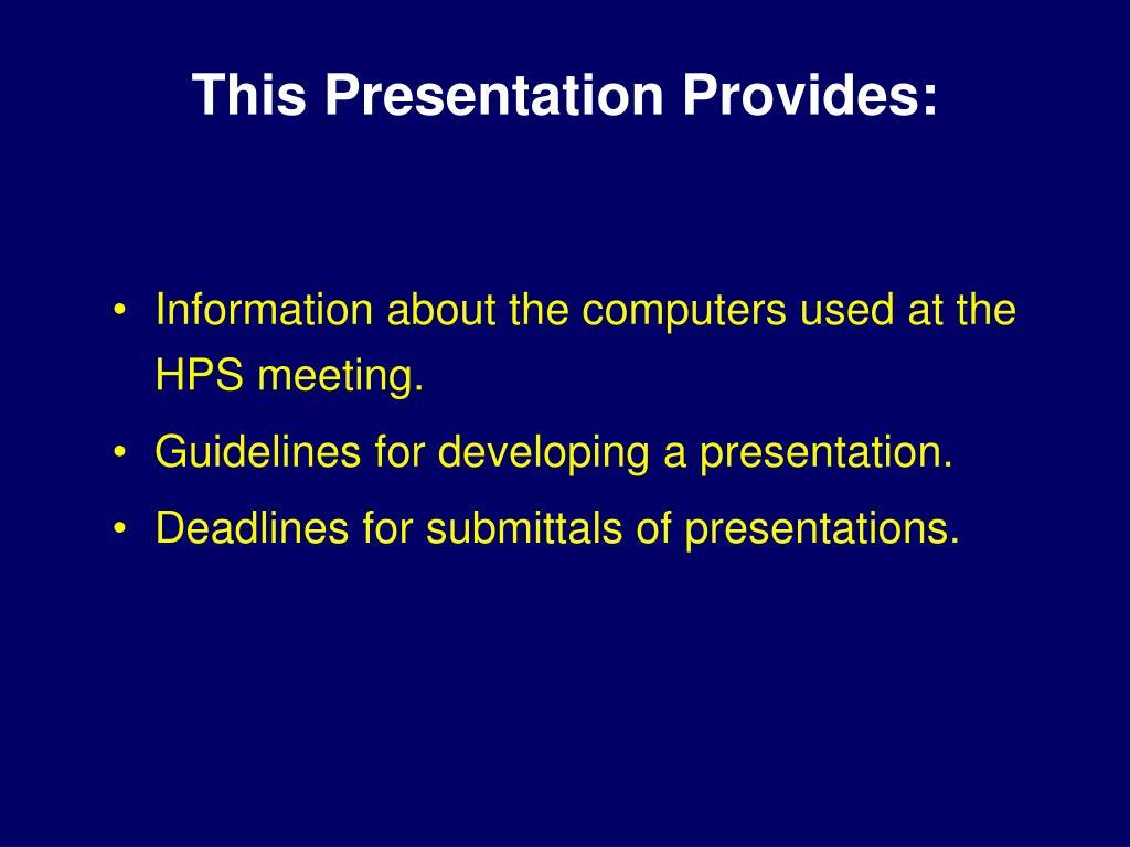 This Presentation Provides: