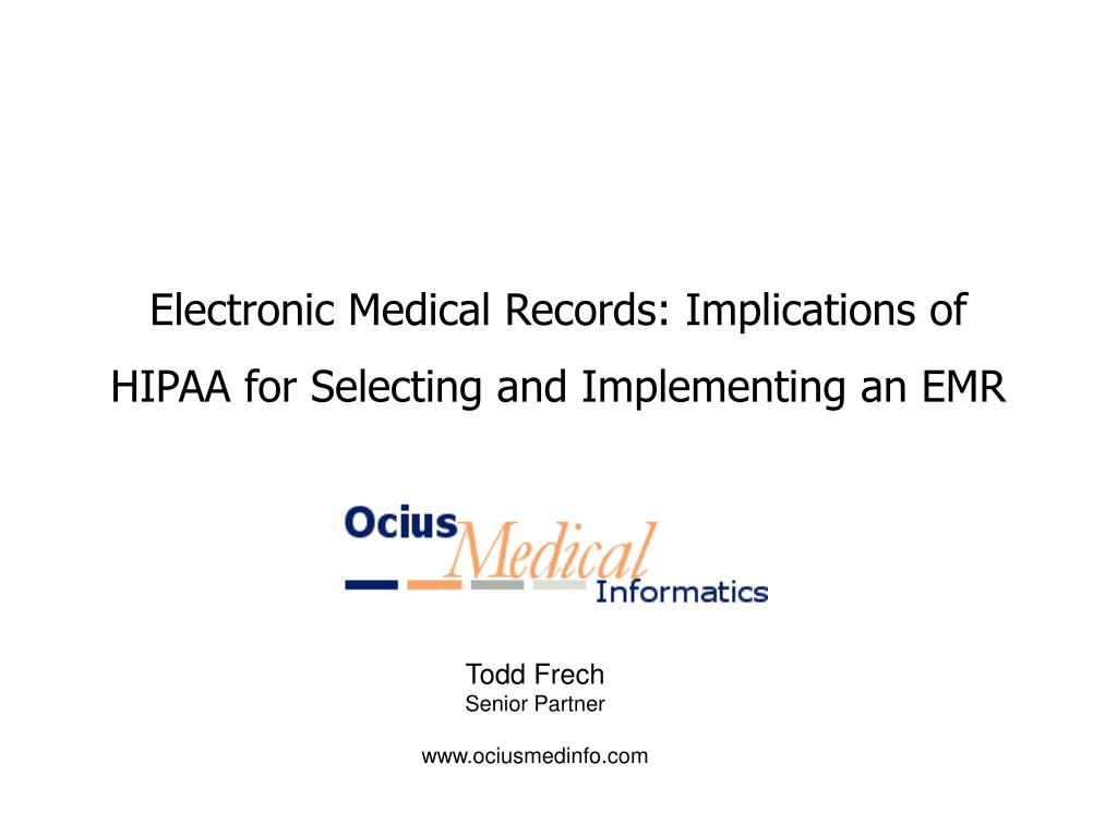Electronic Medical Records: Implications of HIPAA for Selecting and Implementing an EMR