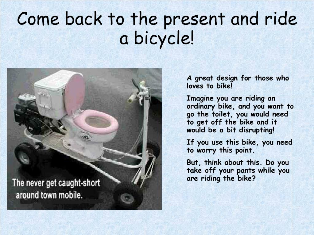 Come back to the present and ride a bicycle!