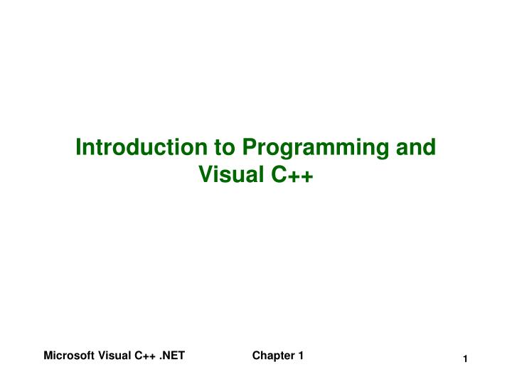 Introduction to programming and visual c