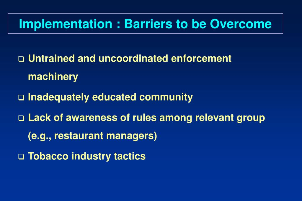 Implementation : Barriers to be Overcome