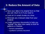 3 reduce the amount of data