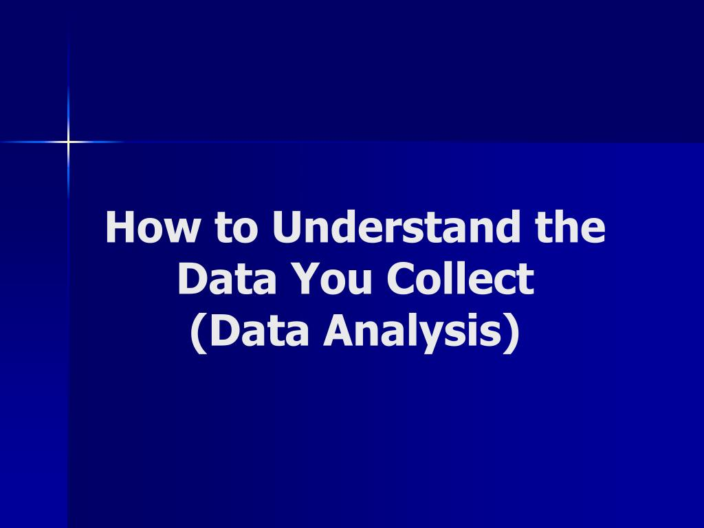 How to Understand the Data You Collect