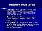 scheduling focus groups