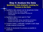 step 4 analyze the data qualitative data analysis looking for themes in the data