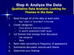 step 4 analyze the data qualitative data analysis looking for themes in the data52