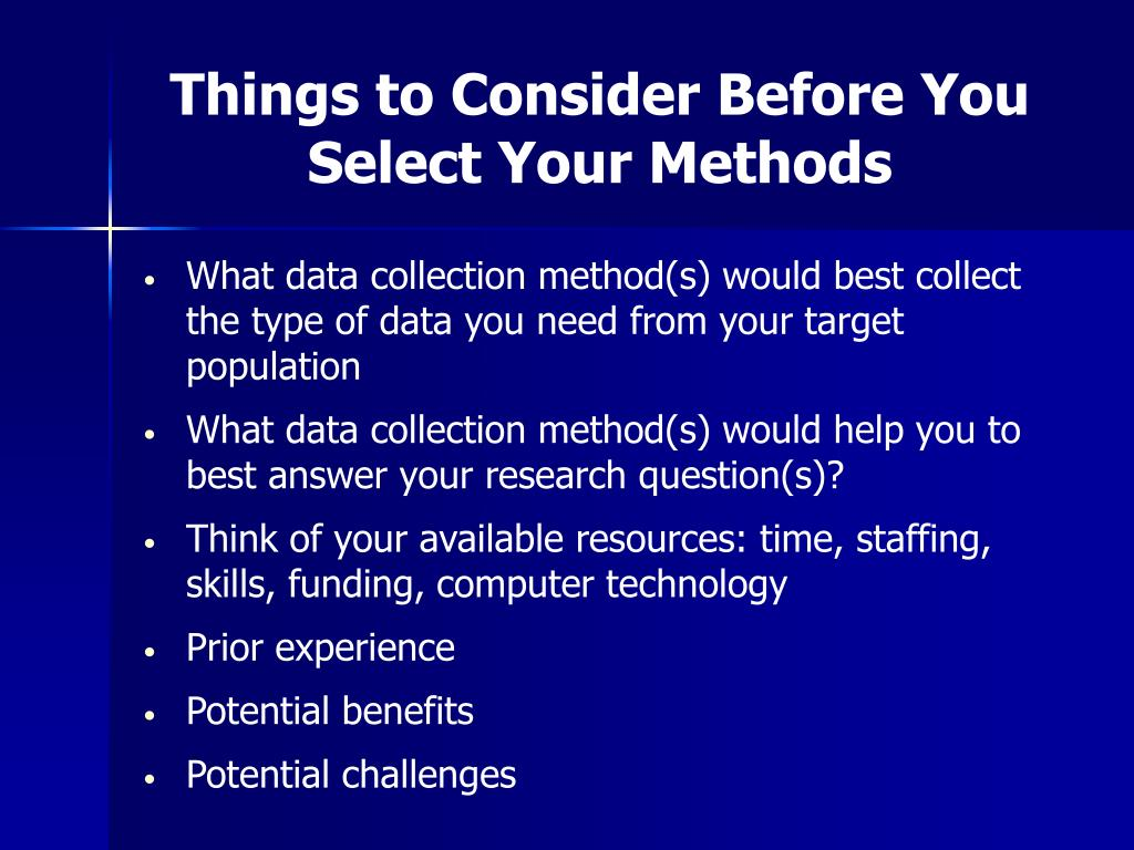 Things to Consider Before You Select Your Methods