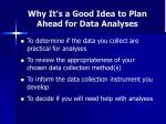 why it s a good idea to plan ahead for data analyses