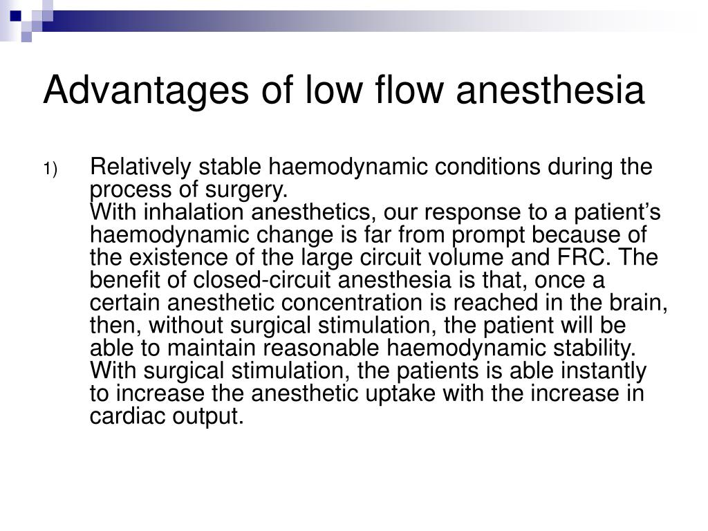Advantages of low flow anesthesia