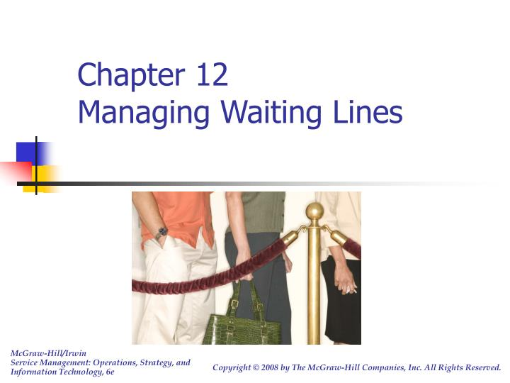 Chapter 12 managing waiting lines