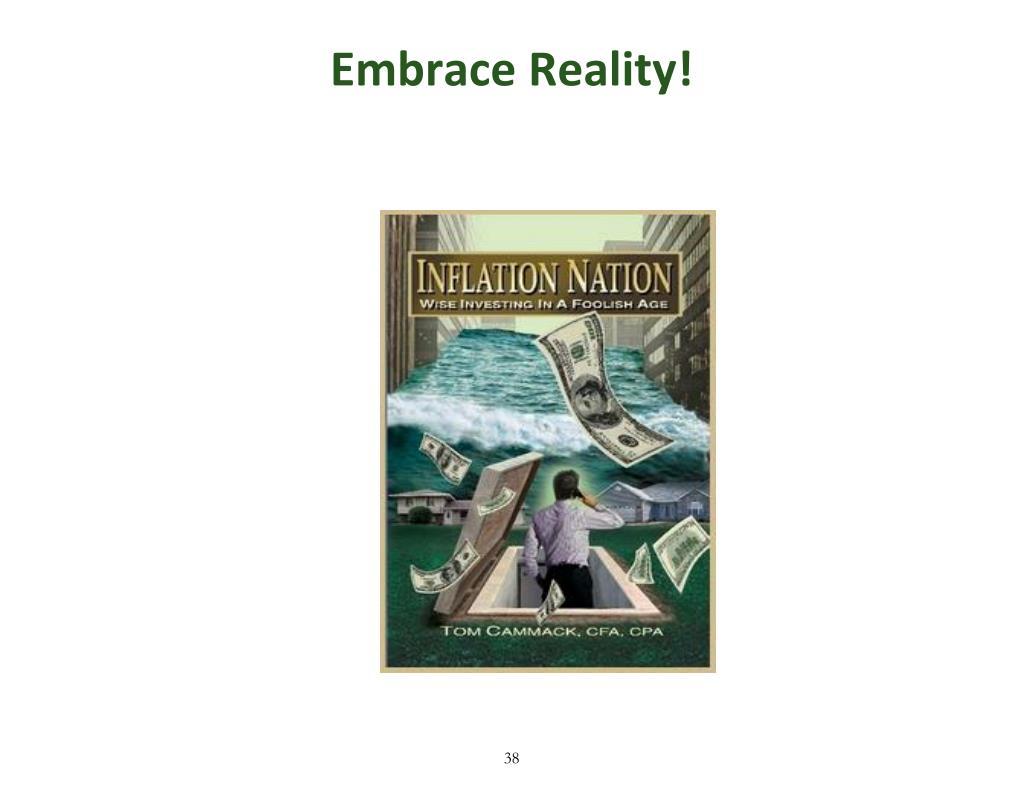 Embrace Reality!