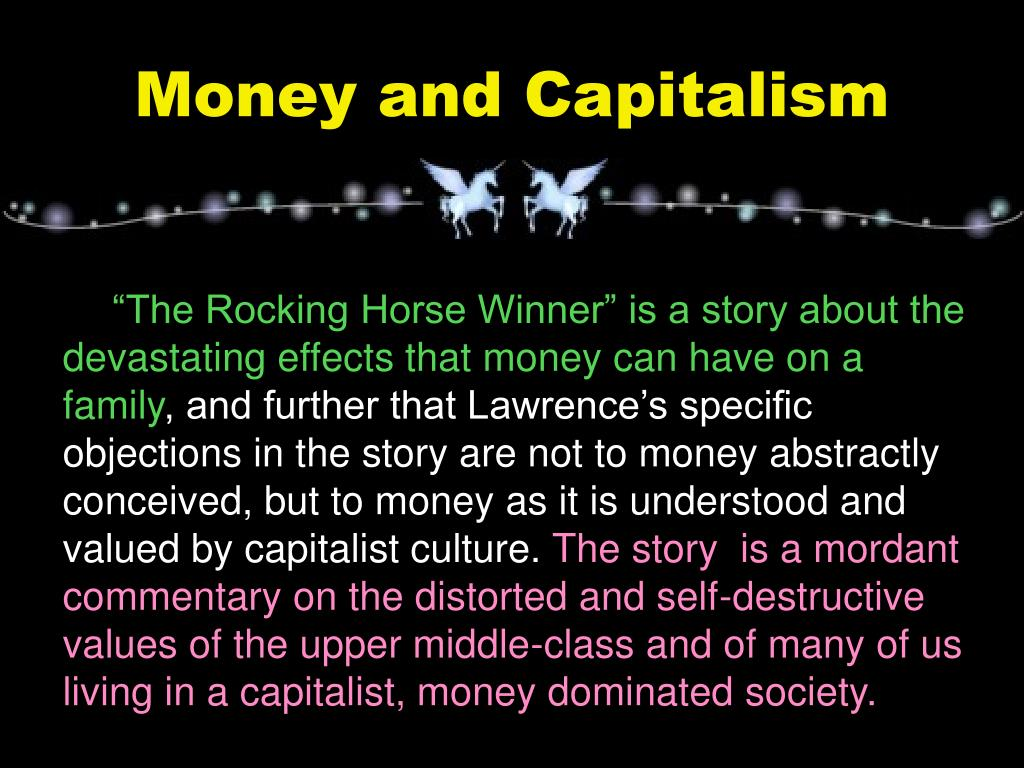 """""""The Rocking Horse Winner"""" is a story about the devastating effects that money can have on a family"""