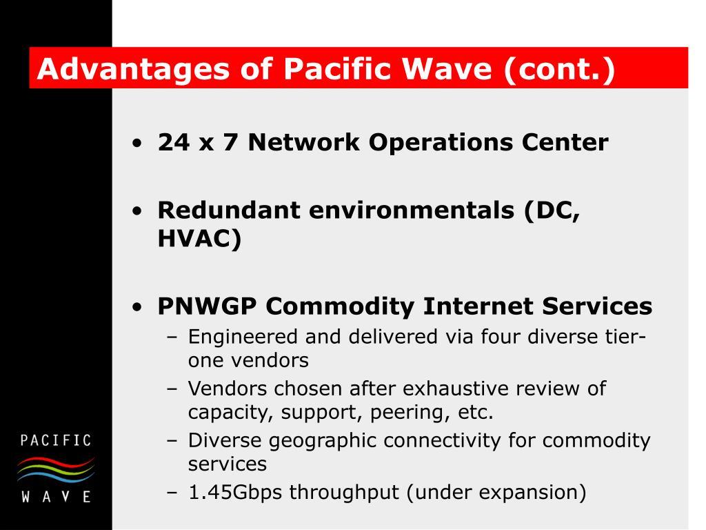 Advantages of Pacific Wave (cont.)