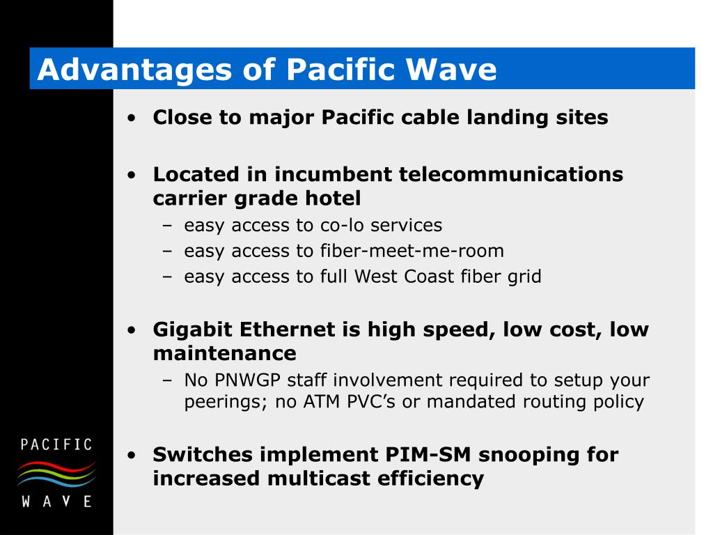 Advantages of Pacific Wave