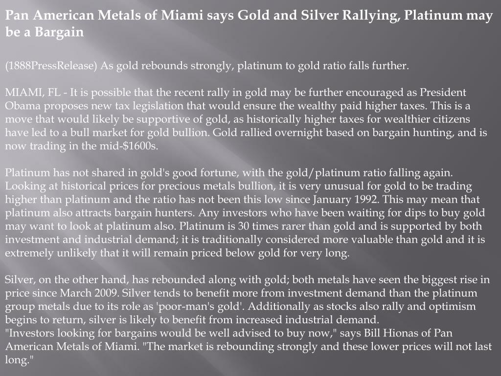 Pan American Metals of Miami says Gold and Silver Rallying, Platinum may be a Bargain