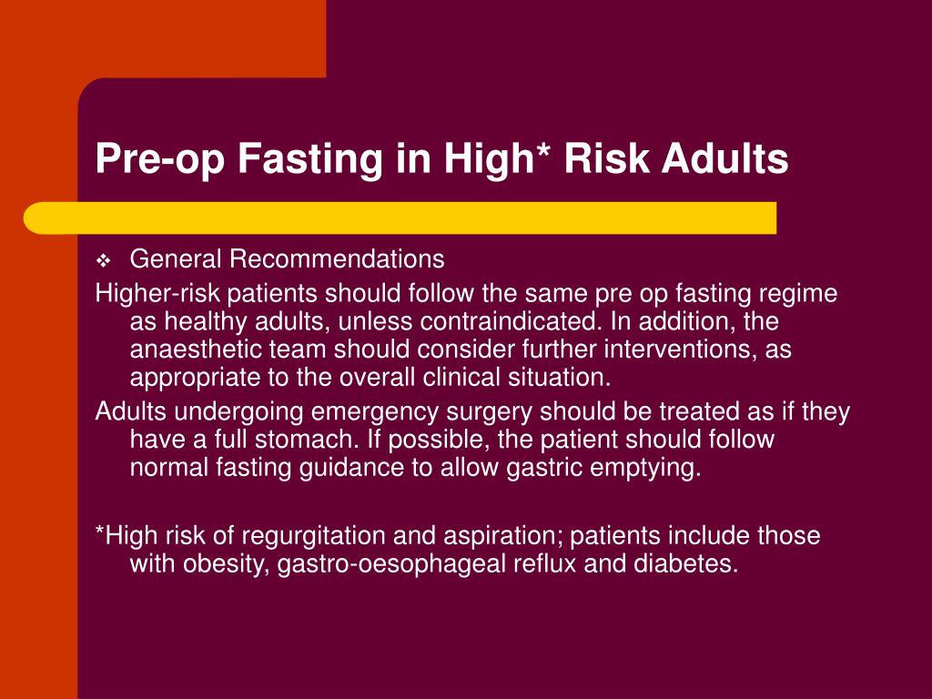 Pre-op Fasting in High* Risk Adults