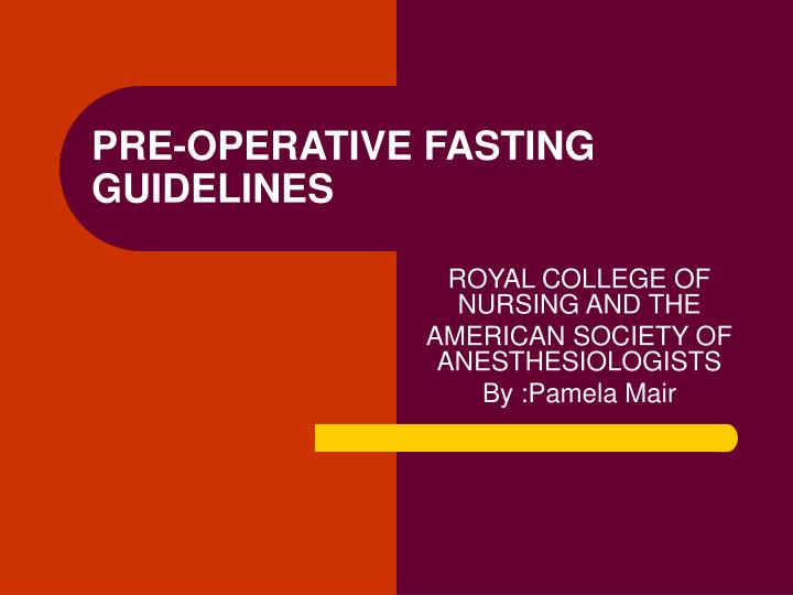Pre operative fasting guidelines
