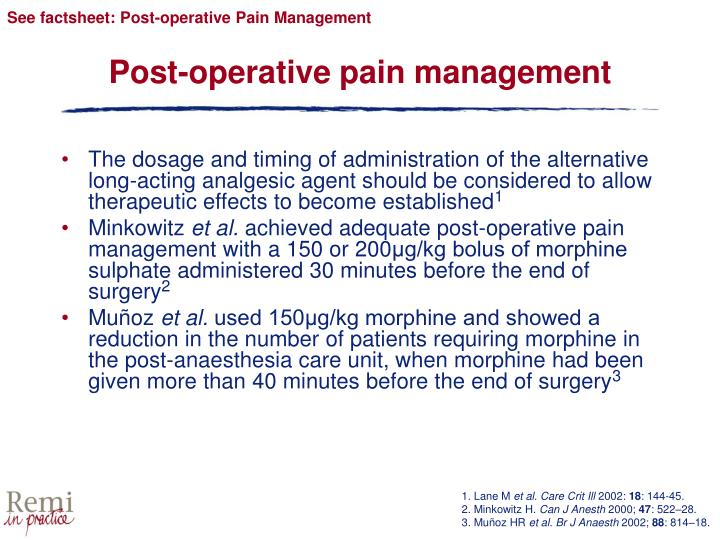 See factsheet: Post-operative Pain Management