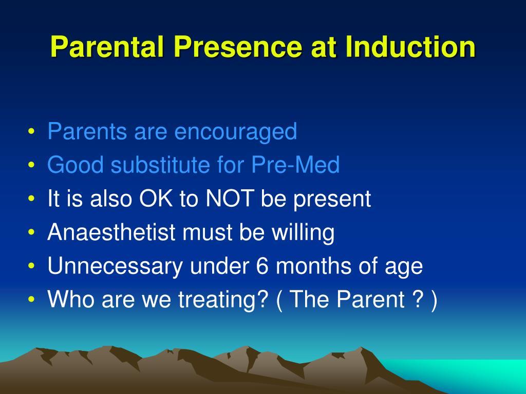Parental Presence at Induction