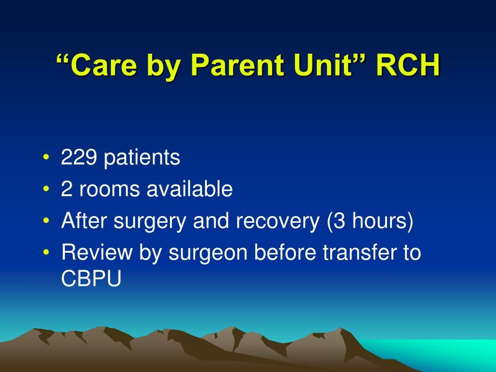 """""""Care by Parent Unit"""" RCH"""