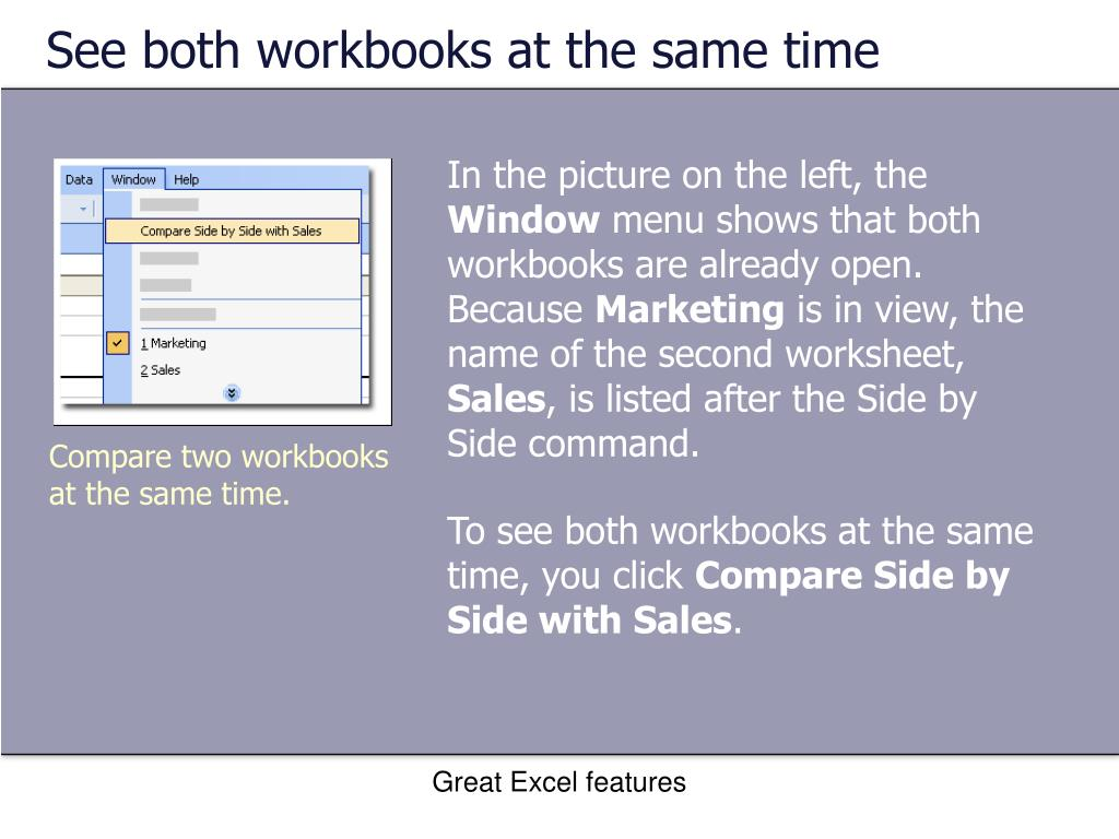 See both workbooks at the same time