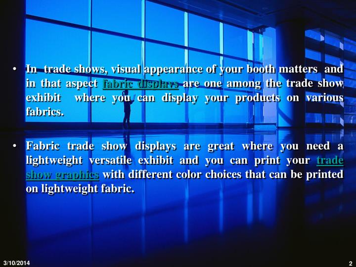 In  trade shows, visual appearance of your booth matters  and in that aspect
