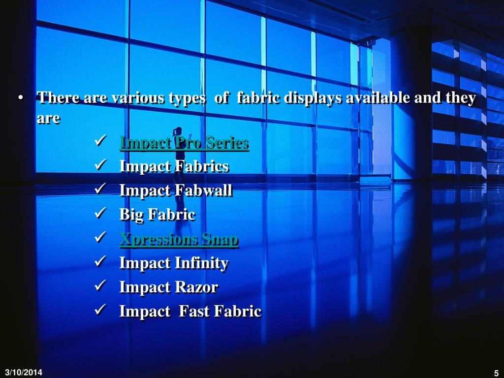 There are various types  of  fabric displays available and they are